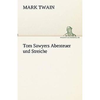 Tom zagers Abenteuer und Streiche door Twain & Mark