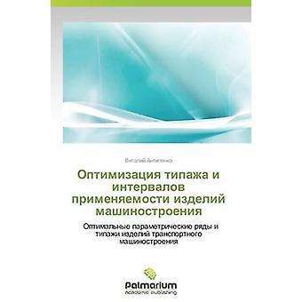 Optimizatsiya Tipazha I Intervalov Primenyaemosti Izdeliy Mashinostroeniya by Antipenko Vitaliy