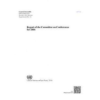 Betänkande av kommittén på konferenser för 2016 av Förenta nationernas Pub
