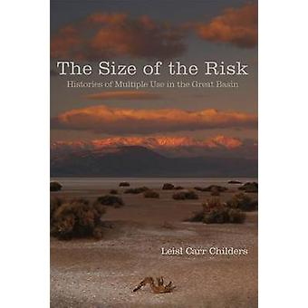 The Size of the Risk - Histories of Multiple Use in the Great Basin by