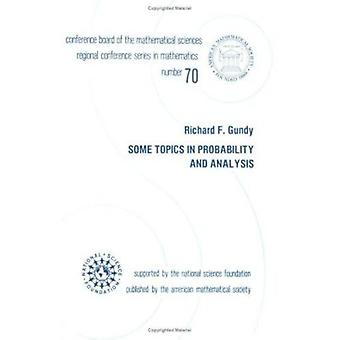 Some Topics in Probability and Analysis by Gundy - Richard F. - 97808