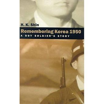 Het herinneren van Korea 1950-een Boy Soldier verhaal door H.K. Shin-97808741