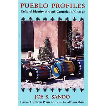 Pueblo Profiles - Cultural Identity Through Centuries of Change by Joe