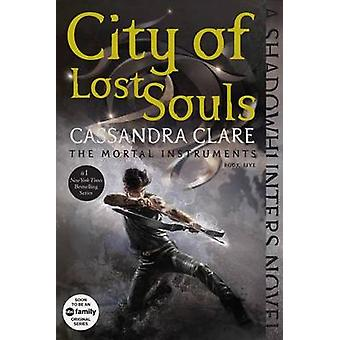 City of Lost Souls by Cassandra Clare - 9781481456005 Book