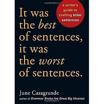 It Was the Best of Sentences - it Was the Worst of Sentences - A Write