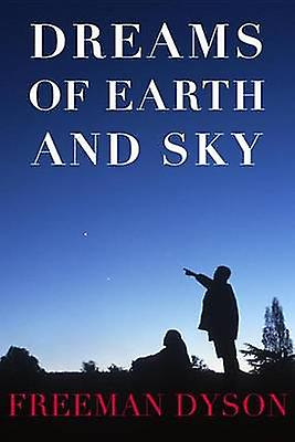 Dreams of Earth and Sky (Main) by Freeman Dyson - 9781590178546 Book