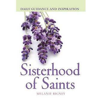 Sisterhood of Saints - Daily Guidance and Inspiration by Melanie Rigne