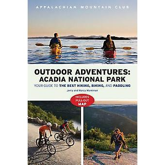Amc's Outdoor Adventures - Acadia National Park - Your Guide to the Bes