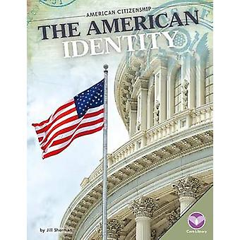 The American Identity by Jill Sherman - 9781680782394 Book