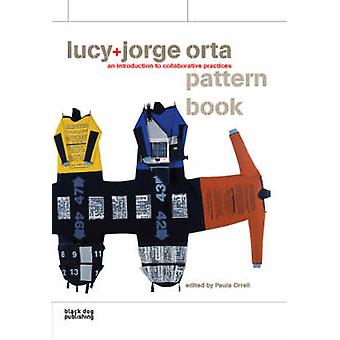 Jorge+Lucy Orta Pattern Book - An Introduction to Collaborative Practi
