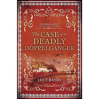 The Case of the Deadly Doppelganger by Lucy Banks - 9781944995478 Book