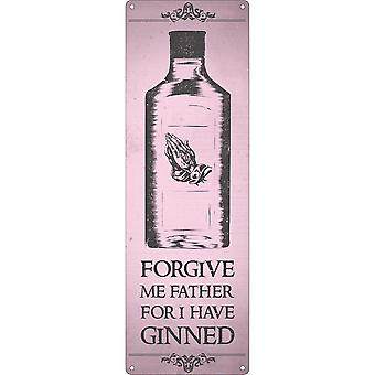 Grindstore Forgive Me Father For I Have Ginned Slim Tin Sign