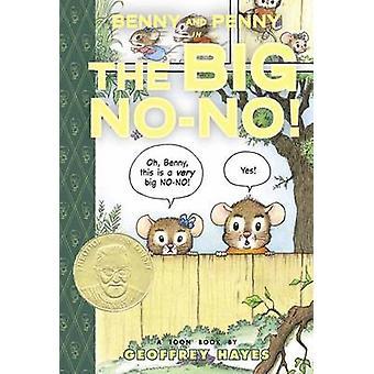 Benny and Penny in the Big No-no by Geoffrey Hayes - Geoffrey Hayes -