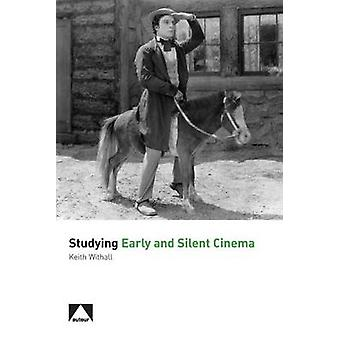 Studying Early and Silent Cinema by Keith Withall - 9781906733698 Book