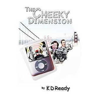 The Cheeky Dimension by Ready & K D