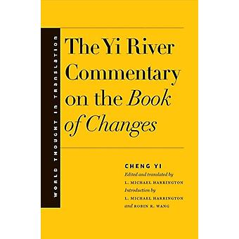 Yi River Commentary on the Book of Changes by Cheng Yi