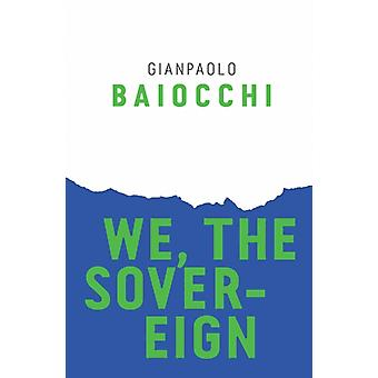 We the Sovereign by Gianpaolo Baiocchi