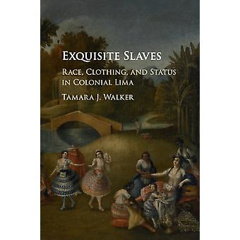 Exquisite Slaves by Tamara J Walker