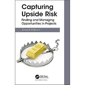 Capturing Upside Risk by David Hillson