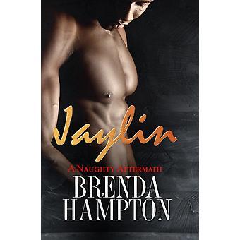 Jaylin A Naughty Aftermath by Brenda Hampton