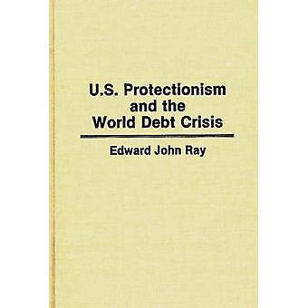 USA: s protektionism och skuldkrisen i världen av Ray & Edward J.