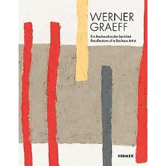Werner Graeff - Ein Bauhauskunstler Berichtet / Recollections of a Bau