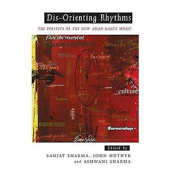 DisOrienting Rhythms-kehittäjä: Sanjay Sharma & Edited by John Hutnyk & Edited by Ashwani Sharma