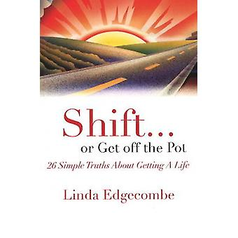 Shift or Get Off the Pot by Edgecombe & Linda