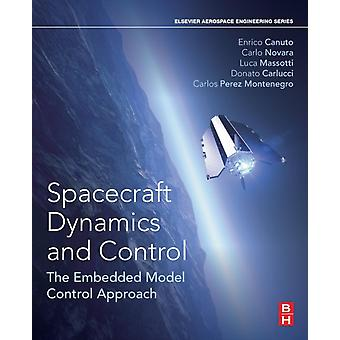 Spacecraft Dynamics and Control The Embedded Model Control Approach by Canuto & Enrico
