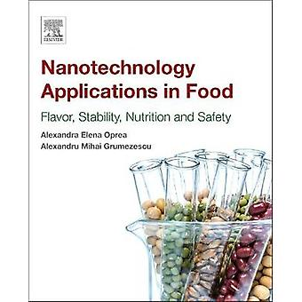 Nanotechnology Applications in Food Flavor Stability Nutrition and Safety by Grumezescu & Alexandru