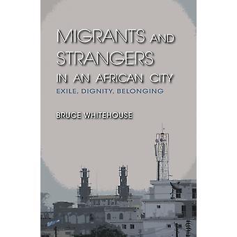 Migrants et étrangers dans une ville africaine par Bruce Whitehouse
