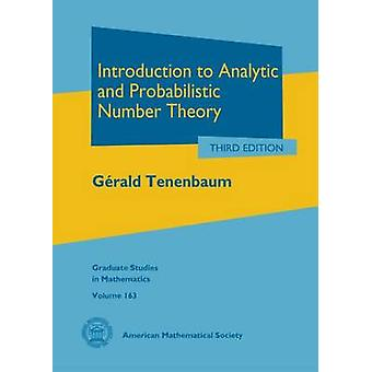 Introduction to Analytic and Probabilistic Number Theory by Tenenbaum & Gerald