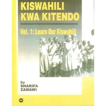 Kiswahili Kwa Kitendo  An IntroductoryIntermediate Course by Sharifa M Zawawi