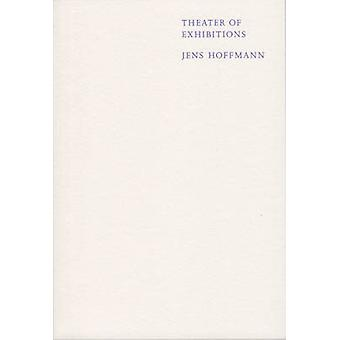 Jens Hoffmann - Theater of Exhibitions - 9783956790874 Book