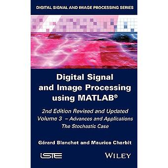 Digital Signal Image Using Matlab 2 2E by Blanchet