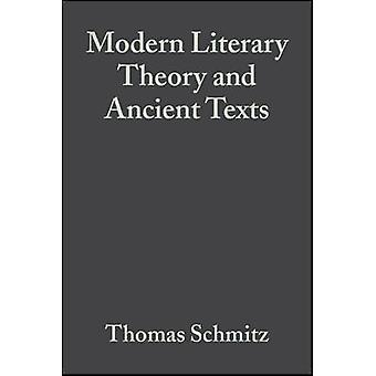 Modern Literary Theory and Ancient Texts by Thomas Schmitz