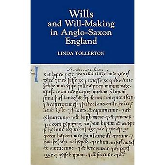 Wills and WillMaking in AngloSaxon England by Tollerton & Linda
