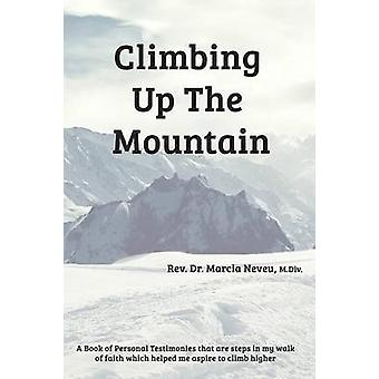 Climbing Up the Mountain  Revised by Neveu & Rev Dr Marcia E.