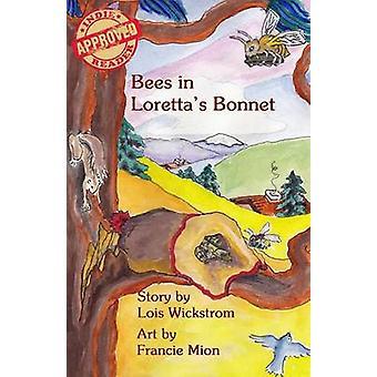Bees in Lorettas Bonnet by Wickstrom & Lois J