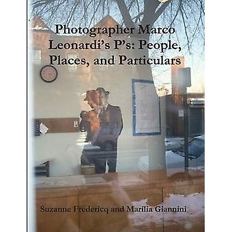 Photographer Marco Leonardis Ps People Places and Particulars by Fredericq & Suzanne