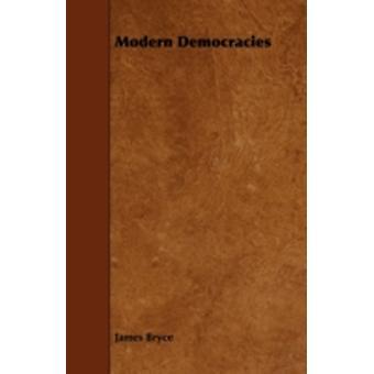 Modern Democracies by Bryce & James