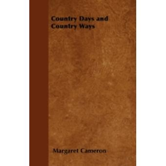 Country Days and Country Ways by Cameron & Margaret