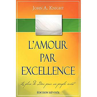 LAMOUR PAR EXCELLENCE dition rvise by Knight & John A.