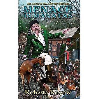 Menace in Manatas by Rogow & Roberta