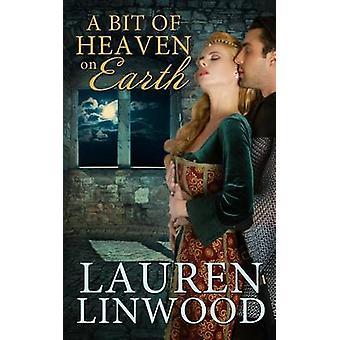 A Bit of Heaven on Earth by Linwood & Lauren