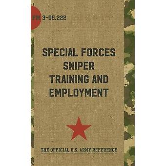 FM 305.222  Special Forces Sniper Training and Employment by Headquarters & Department of the Army