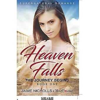 Heaven Falls  The Journey Begins Book 1 Supernatural Romance by Third Cousins