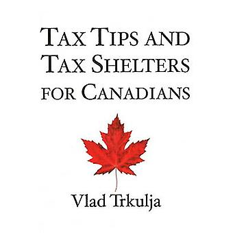 Tax Tips and Tax Shelters for Canadians by Trkulja & Vlad