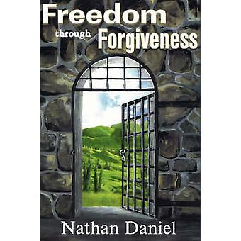 Freedom Through Forgiveness by Daniel & Nathan