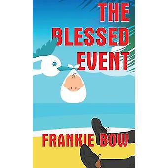 The Blessed Event by Bow & Frankie